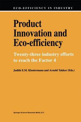 Product Innovation and Eco-Efficiency: Twenty-Two Industry Efforts to Reach the Factor 4
