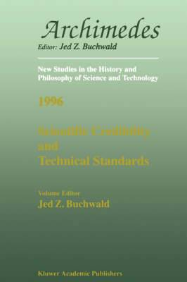 Scientific Credibility and Technical Standards in 19th and early 20th century Germany and Britain: In 19th and Early 20th Century Germany and Britain