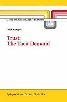Trust: The Tacit Demand