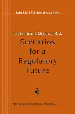 The Politics of Chemical Risk: Scenarios for a Regulatory Future
