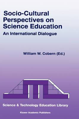 Socio-Cultural Perspectives on Science Education: An International Dialogue