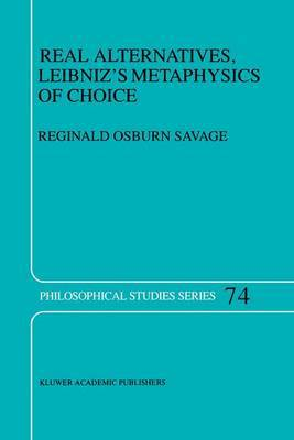 Real Alternatives: Leibniz's Metaphysics of Choice