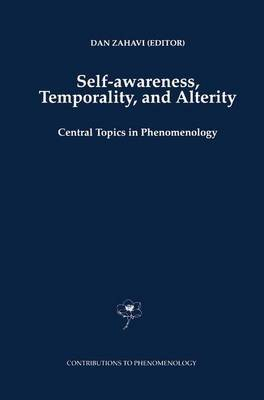 Self-Awareness, Temporality and Alterity: Central Topics in Phenomenology