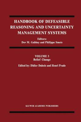 Handbook of Defeasible Reasoning and Uncertainty Management Systems: v. 3: Belief Change
