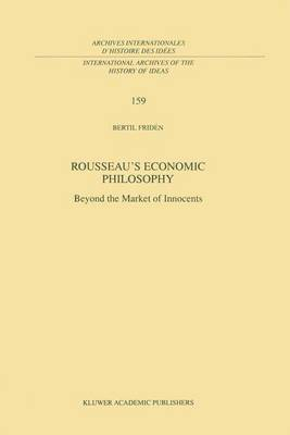 Rousseau's Economic Philosophy: Beyond the Market of Innocents