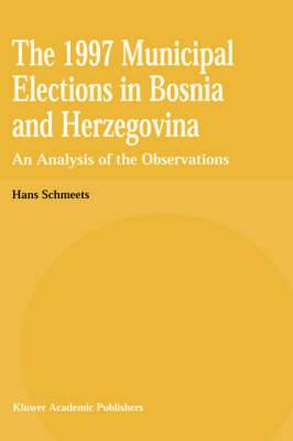 The 1997 Municipal Elections in Bosnia and Herzegovina: An Analysis of the Observations