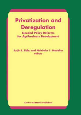 Privatization and Deregulation: Needed Policy Reforms for Agribusiness Development