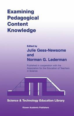 Examining Pedagogical Content Knowledge: The Construct and its Implications for Science Education