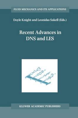 Recent Advances in DNS and LES: Proceedings of the Second AFOSR Conference Held at Rutgers - The State University of New Jersey, New Brunswick, USA, June 7-9, 1999