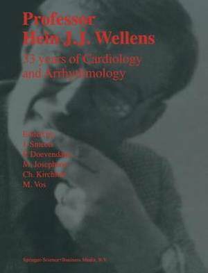 Professor Hein J.J. Wellens: 33 Years of Cardiology and Arrhythmology: 33 Years of Cardiology and Arrhythmology
