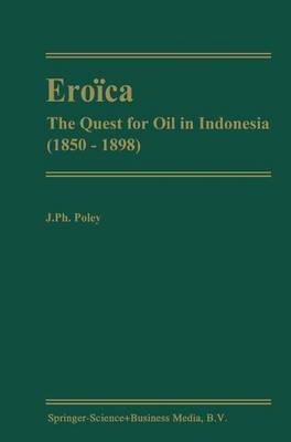 Eroica: The Quest for Oil in Indonesia (1850-1898)