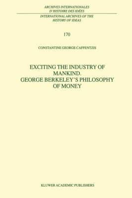 Exciting the Industry of Mankind George Berkeley's Philosophy of Money