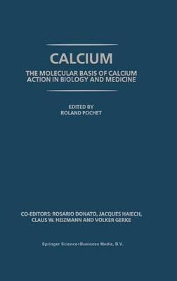 Calcium: The Molecular Basis of Calcium Action in Biology and Medicine