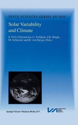 Solar Variability and Climate: Proceedings of an ISSI Workshop, 28 June-2 July 1999, Bern, Switzerland