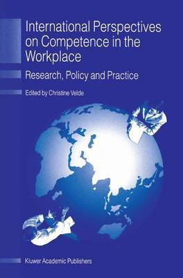 International Perspectives on Competence in the Workplace: Research, Policy and Practice