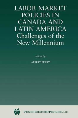 Labor Market Policies in Canada and Latin America: Challenges of the New Millennium