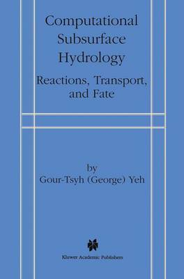 Computational Subsurface Hydrology: Reactions, Transport and Fate