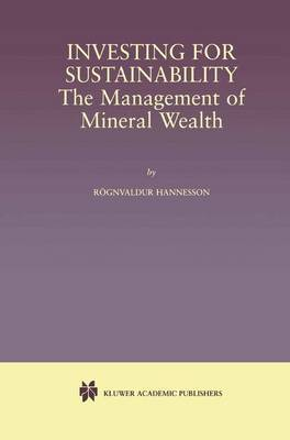 Investing for Sustainability: The Management of Mineral Wealth