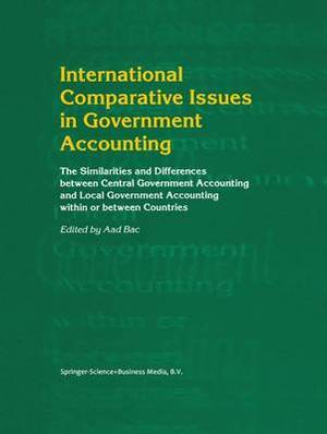 International Comparative Issues in Government Accounting: The Similarities and Differences between Central Government Accounting and Local Government Accounting within or between Countries