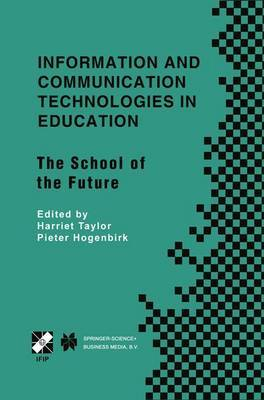 Information and Communication Technologies in Education: The School of the Future. IFIP TC3/WG3.1 International Conference on the Bookmark of the School of the Future April 9-14, 2000, Vina del Mar, Chile