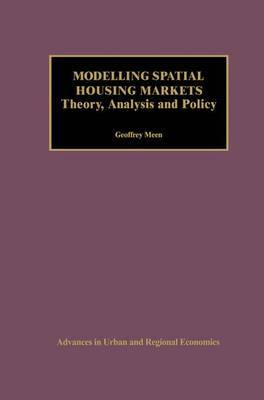 Modelling Spatial Housing Markets: Theory, Analysis and Policy