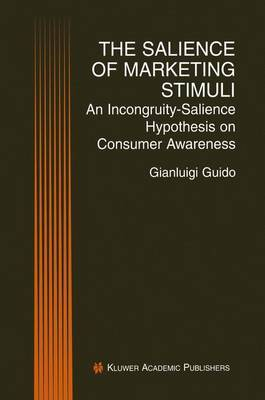 The Salience of Marketing Stimuli: An Incongruity-Salience Hypothesis on Consumer Awareness