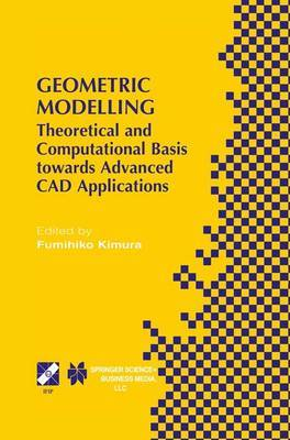 Geometric Modelling: Theoretical and Computational Basis Towards Advanced CAD Applications. IFIP TC5/WG5.2 Sixth International Workshop on Geometric Modelling December 7-9, 1998, Tokyo, Japan
