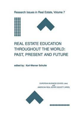 Real Estate Education Throughout the World: Past, Present and Future: Past, Present and Future