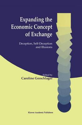 Expanding the Economic Concept of Exchange: Deception, Self-Deception and Illusions