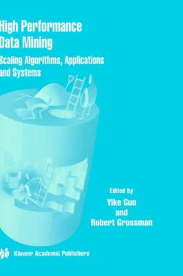 High Performance Data Mining: Scaling Algorithms, Applications and Systems