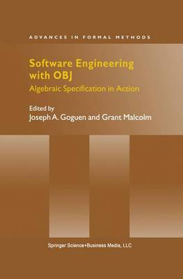 Software Engineering with OBJ: Algebraic Specification in Action