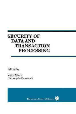 Security of Data and Transaction Processing: A Special Issue of Distributed and Parallel Databases Volume 8, No. 1 (2000)