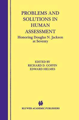 Problems and Solutions in Human Assessment: Honoring Douglas N. Jackson at Seventy