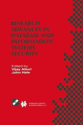 Research Advances in Database and Information Systems Security: IFIP TC11 WG11.3 Thirteenth Working Conference on Database Security, July 25-28, 1999, Seattle, Washington, USA
