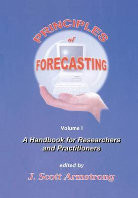 Principles of Forecasting: A Handbook for Researchers and Practitioners