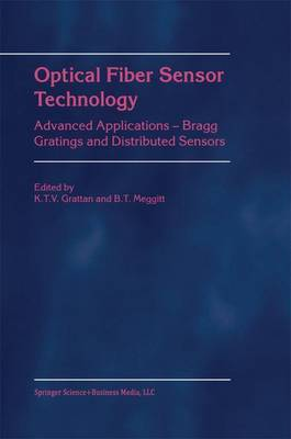 Optical Fiber Sensor Technology: Advanced Applications - Bragg Gratings and Distributed Sensors