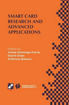Smart Card Research and Advanced Applications: IFIP TC8/WG8.8 Fourth Working Conference on Smart Card Research and Advanced Applications, September 20-22, 2000, Bristol, United Kingdom