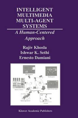 Intelligent Multimedia Multi-Agent Systems: A Human-Centered Approach