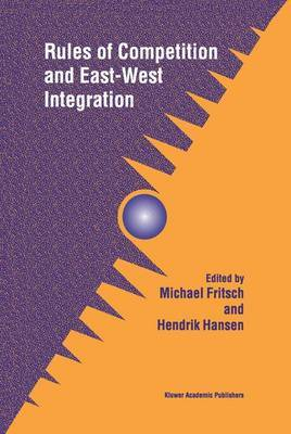 Rules of Competition and East-West Integration
