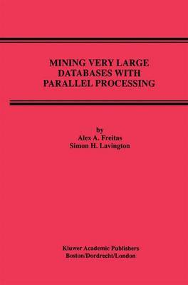 Mining Very Large Databases with Parallel Processing