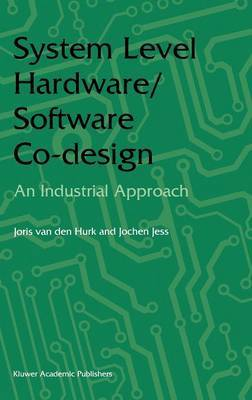 System Level Hardware/Software Co-Design: An Industrial Approach