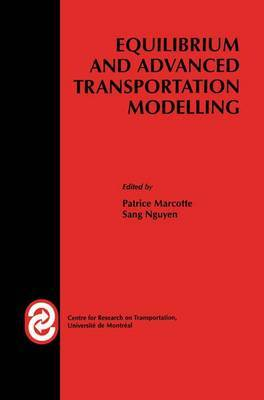Equilibrium and Advanced Transportation Modelling