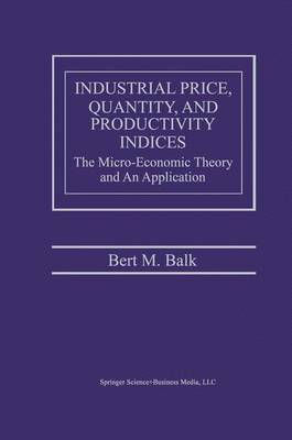 Industrial Price, Quantity, and Productivity Indices: The Micro-Economic Theory and an Application