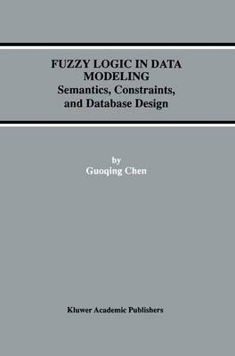 Fuzzy Logic in Data Modeling: Semantics, Constraints, and Database Design