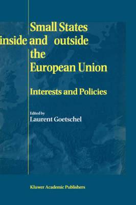 Small States Inside and Outside the European Union: Interests and Policies