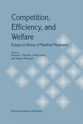 Competition, Efficiency, and Welfare: Essays in Honor of Manfred Neumann
