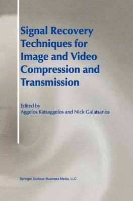 Signal Recovery Techniques for Image and Video Compression and Transmission
