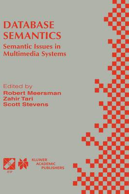 Database Semantics: Semantic Issues in Multimedia Systems