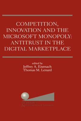Competition, Innovation and the Microsoft Monopoly: Antitrust in the Digital Marketplace: Proceedings of a conference held by The Progress & Freedom Foundation in Washington, DC February 5, 1998
