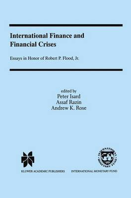 International Finance and Financial Crises: Essays in Honor of Robert P.Flood, Jr.